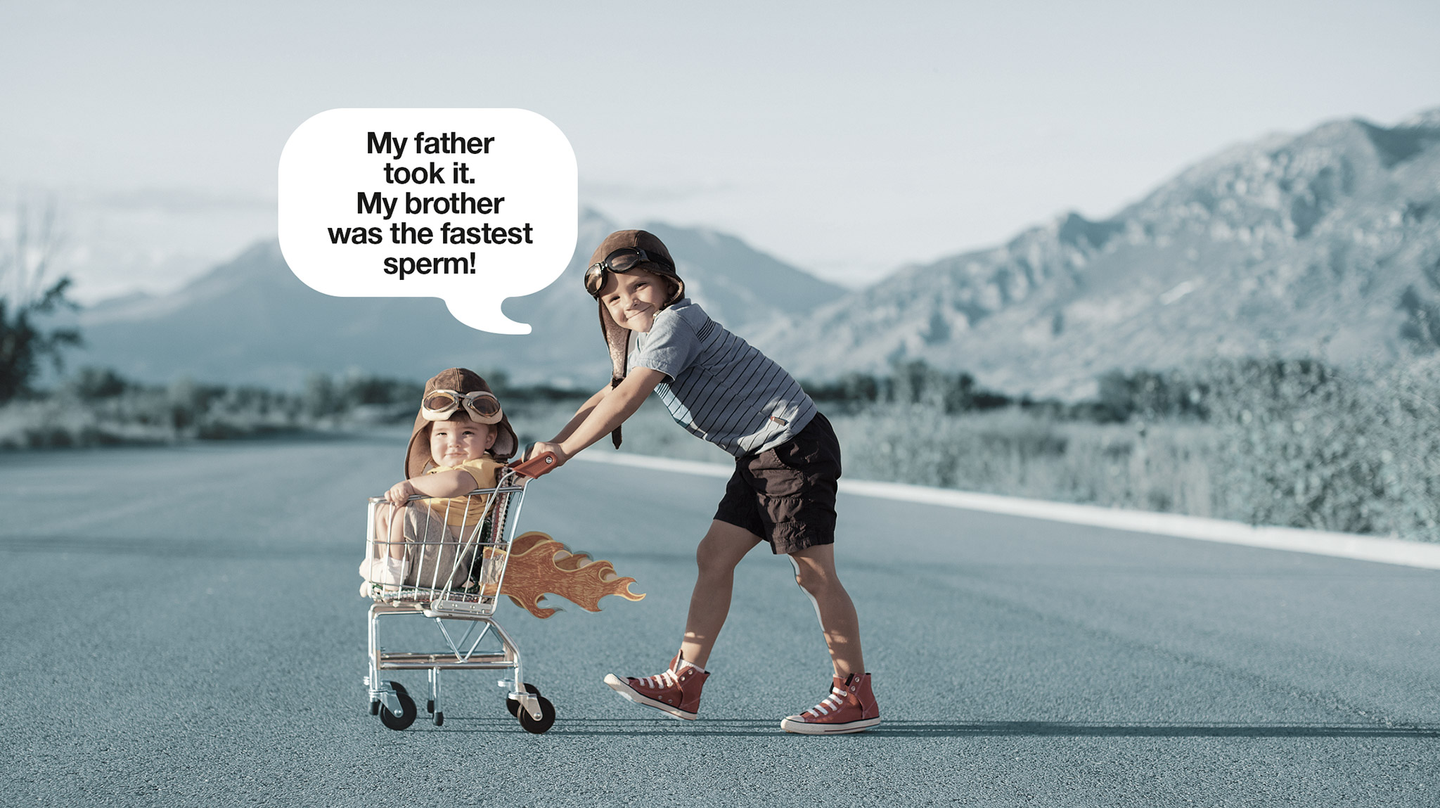 My father took PRfertil®. My brother was the fastest sperm.